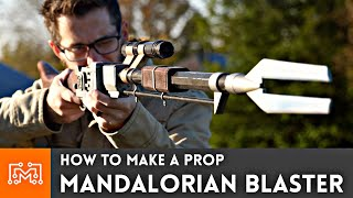 Making the Blaster from The Mandalorian // Star Wars Props