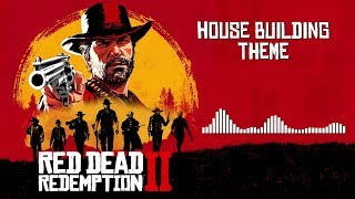 Red Dead Redemption 2 Official Soundtrack   House Building Theme | HD (With Visualizer)