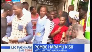 Pombe haramu yanaswa katika mji wa Kisii