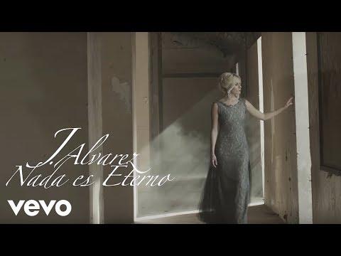 Nada Es Eterno - J Alvarez (Video)
