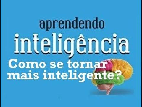 Aprendendo Inteligência - Como se tornar mais inteligente? (7/10)