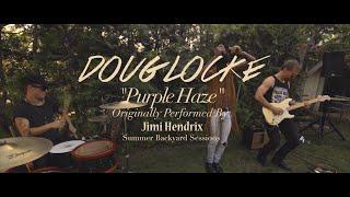 Doug Locke - Purple Haze (Backyard Sessions)