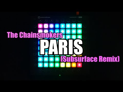 The Chainsmokers - Paris (Subsurface Remix)   Launchpad PRO Cover by Blurry