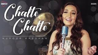 Chalte Chalte | Nupoor Khedkar feat. Shahrukh Khan | Atif Aslam | Lata Mangeshkar