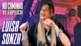 Luisa Sonza pega carona e conta detalhes da sua carreira | No Caminho Te Explico