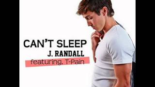 Can't sleep J.Randall ft.T-Pain