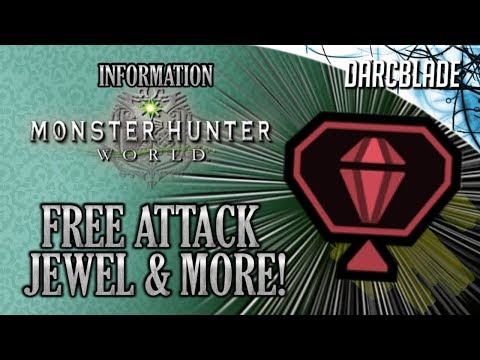 FREE ATTACK JEWEL & MORE! : Monster Hunter World