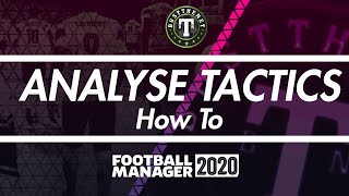 How to analyse tactics in Football Manager 2020