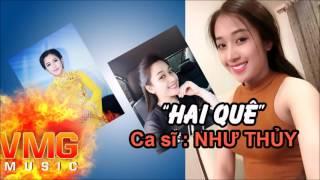 Hai Quê   NHƯ THỦY [Official Audio]