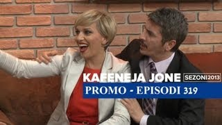 Kafeneja Jone : (Promo) Episodi 319