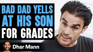 Bad Dad Yells At Son For Grades Good Dad Teaches Him a Lesson | Dhar Mann
