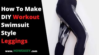 How To Make DIY Workout Swimsuit Style Leggings