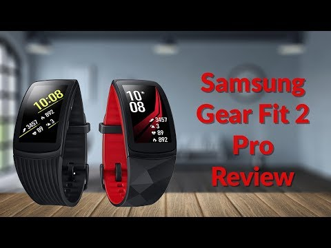 Samsung Gear Fit 2 Pro Review - YouTube Tech Guy