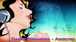 Danny Fernandes - Addicted