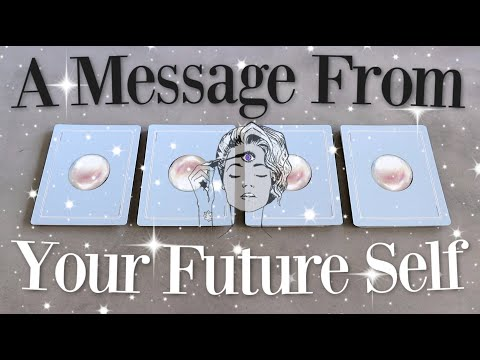 A Message From Your Future Self (Psychic Reading // PICK A CARD)