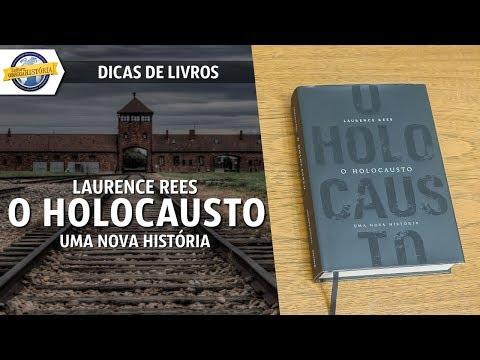 O Holocausto: uma nova história, de Laurence Rees