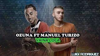 Vaina Loca - Ozuna Ft. Manuel Turizo [Letra]