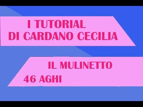 TUTORIAL MULINETTO 46 AGHI   CARDANO CECILIA