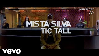 Mista Silva   TIC TALL (Official Video)