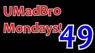 UMadBro Mondays! [Video Game Rages] Ep. 49