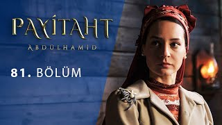Payitaht Abdulhamid episode 81 with English subtitles Full HD