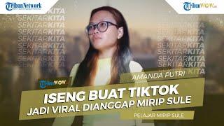 Iseng buat Video TikTok, Sosok Amanda Putri Viral jadi Sorotan Dianggap Mirip Komedian Sule
