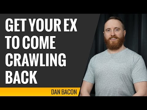 How to Get Your Ex Girlfriend to Come Crawling Back