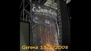 Extremoduro - Autorretrato - Directo en Gerona 13/6/2008