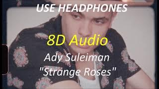 Ady Suleiman - Strange Roses (8D Audio) + Lyrics  Use Headphones🎧 