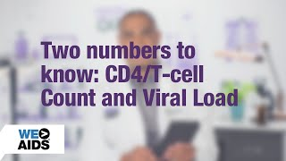 #AskTheHIVDoc: Two numbers to know: CD4/T-cell count and viral load (1:02)