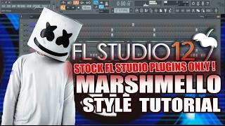 How To Make Music Like Marshmello Using Only Stock Plugins [FL Studio] + FLP
