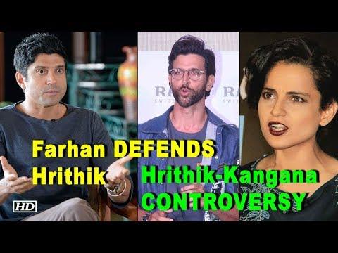 Farhan DEFENDS Hrithik   Hrithik – Kangana Controversy