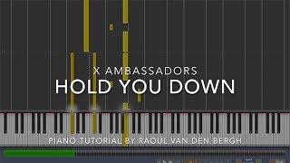 X Ambassadors   HOLD YOU DOWN (Piano Tutorial + Sheets)
