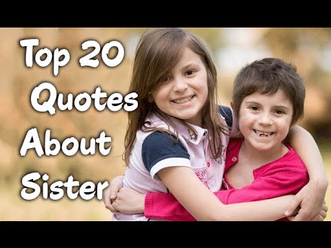 Top 20 Sister Quotes, Sayings about Sisters & Siblings