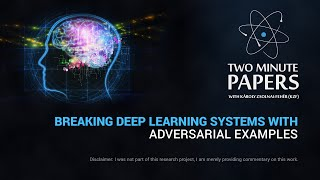 Breaking Deep Learning Systems With Adversarial Examples | Two Minute Papers #43