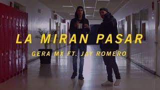 LA MIRAN PASAR // GERA MXM FT. JAY ROMERO