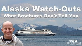 Alaska Cruise Watch Outs. 8 Things Brochures Don't Tell You!