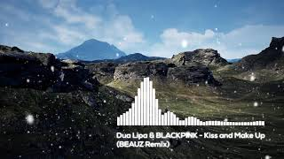 Dua Lipa & BLACKPINK    Kiss And Make Up (BEAUZ Remix)