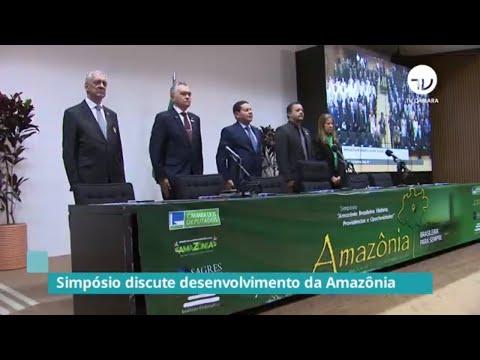 Simpósio discute desenvolvimento da Amazônia - 01/11/19