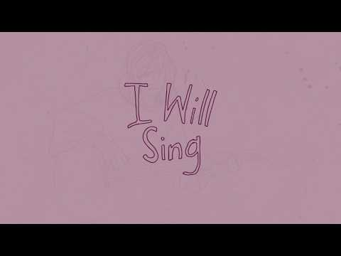 I Will Sing - Youtube Lyric Video