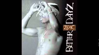 Never B Peace - 2Pac (Better Dayz)