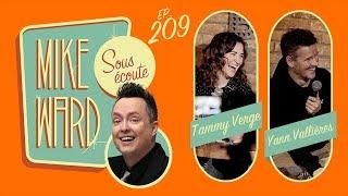 MIKE WARD SOUS ÉCOUTE #209 – (Tammy Verge et Yann Vallières)