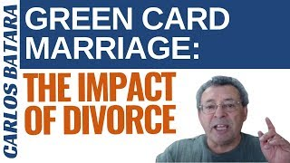 Divorce And Immigration - Divorce Before Green Card vs Divorce After Green Card