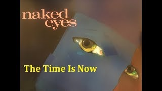 The Time Is Now / Naked Eyes (Japan -Record Album Version)