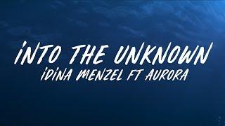 "Idina Menzel, AURORA   Into The Unknown LYRICS (From ""Frozen 2"")"