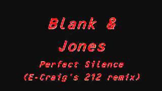 Blank  Jones   Perfect Silence E Craig's 212 remix