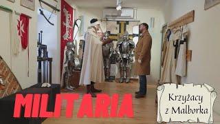 Krzyżacy z Malborka część 4 – Militaria