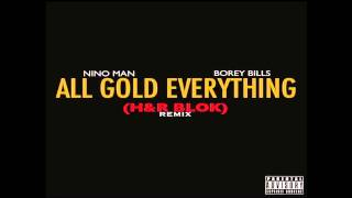 Trinidad James - All Gold Everything (H&R Blok) Feat. Nino Man & Borey Bills