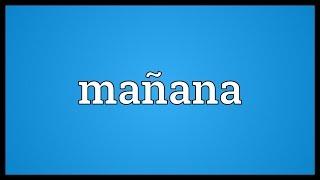Mañana Meaning