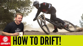 How To Drift On A Mountain Bike | MTB Skills